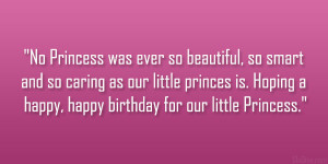 ... princes is. Hoping a happy, happy birthday for our little Princess