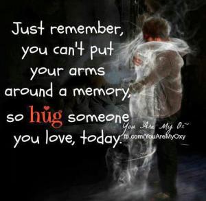 we will hug him again.... ...& I send hugs each day