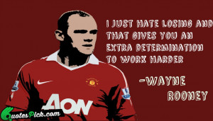 Just Hate Losing by wayne-rooney Picture Quotes