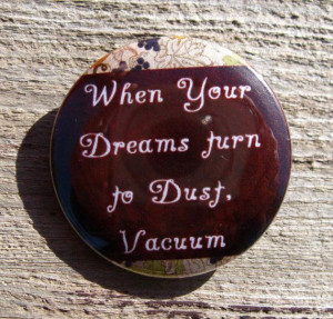 When Your Dreams Turn to Dust, Vacuum Funny, Inspirational Quote ...
