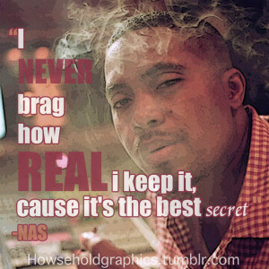 Nas Quote by HowseholdGraphics