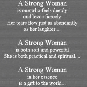 For all the strong women I know and love and respect deeply for it ...