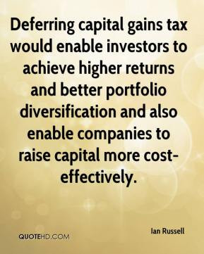 Deferring capital gains tax would enable investors to achieve higher ...