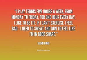 play tennis five hours a week, from Monday to Friday, for one hour ...