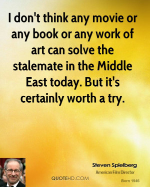 steven-spielberg-steven-spielberg-i-dont-think-any-movie-or-any-book ...