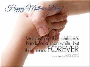 Happy mothers day quotes happy mothers day quotes mothers hold their ...
