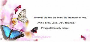 The soul, the kiss, the heart: the first words of love.