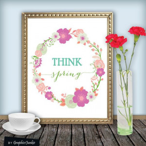 Quote+Print++Think+Spring+Printable+wall+art+by+GraphicsJunkie,+$5.00