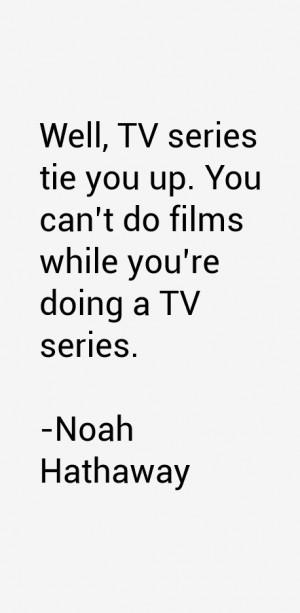 Noah Hathaway Quotes & Sayings