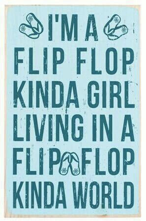 used to be a bare-foot kinda girl. Now I'm a Flip-Flop kinda girl.
