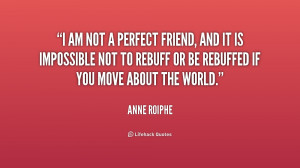 quote-Anne-Roiphe-i-am-not-a-perfect-friend-and-253004.png