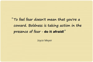 Boldness Is Taking Action In The Presence Of Fear