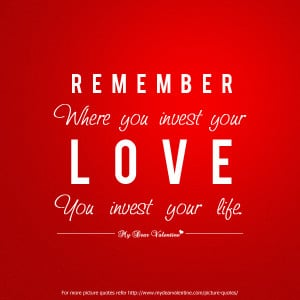 deep-love-quotes-remember-where-you-invest-your-love.jpg