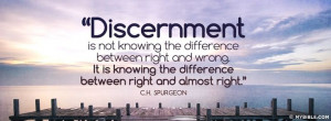 charles haddon spurgeon on discernment | ... difference between right ...