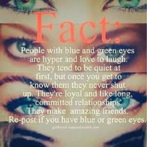 Eyes Love Quotes | people with blue and green eyes are hyper and love ...