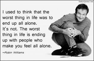 ROBIN WILLIAMS QUOTES ABOUT LIFE