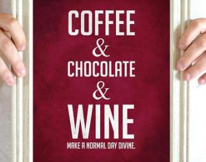 ... Art , Wine Art, Chocolate Quote, Food Quote, Kitchen Decor 8 x 10