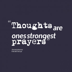 Quotes Picture: thoughts are ones strongest prayers