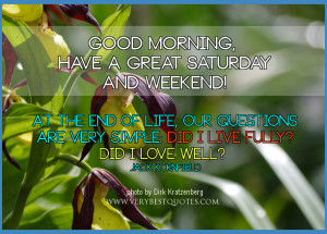 Good Morning Saturday quotes, Have A Great Saturday and weekend