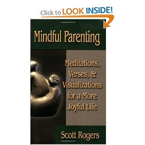 Mindful Parenting: Meditations, Verses, and Visualizations for a More ...