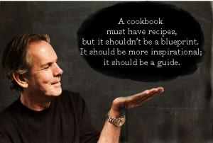 cookbook must have recipes, but it shouldn't be a blueprint. It ...