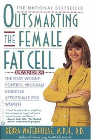 Outsmarting the Female Fat Cell: The First Weight-Control Program ...