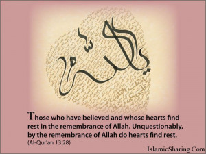 Those who have believed and whose hearts find rest in the remembrance ...