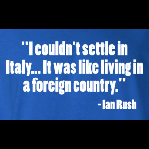 Ian Rush Italy Foreign Country Quote T-Shirt