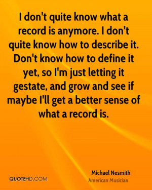 don't quite know what a record is anymore. I don't quite know how to ...