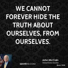 john-mccain-john-mccain-we-cannot-forever-hide-the-truth-about.jpg