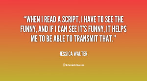 When I read a script, I have to see the funny, and if I can see it's ...