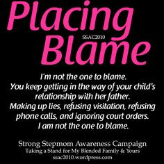 Placing blame is very common in a hostile custody battle. They will ...