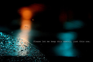 Break up Quote – Please let me Keep this Memory,just this one