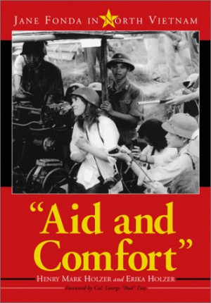 """... """"Aid and Comfort: Jane Fonda in North Vietnam"""" as Want to Read"""