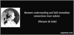 Between understanding and faith immediate connections must subsist ...
