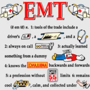 go through EMT training (even if I do nothing with it) and drive an ...