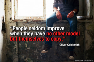 """Inspirational Quote: """"People seldom improve when they have no other ..."""