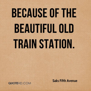 because of the beautiful old train station.