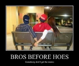 funny pictures #bros before hos #funny demotivational posters # ...