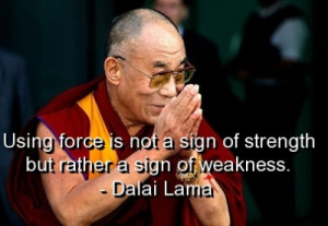 Buddhism , one thing I can't stand is people giving the Dalai Lama ...
