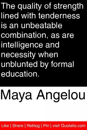 ... and necessity when unblunted by formal education. #quotations #quotes