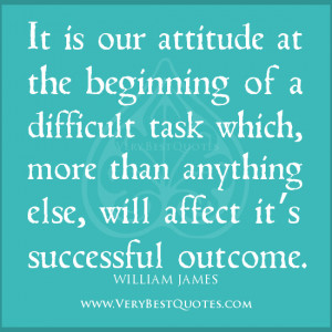 attitude quotes, It is our attitude at the beginning of a difficult ...