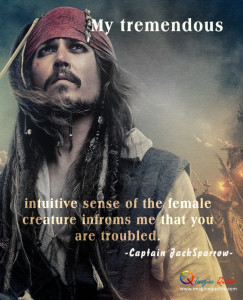 ... creature informs me that you are troubled.-Captain Jack Sparrow