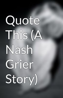 Quote This (A Nash Grier Story)