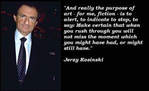 Jerzy kosinski famous quotes 3