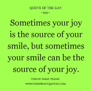 smile quote of the day, Sometimes your joy is the source of your smile ...