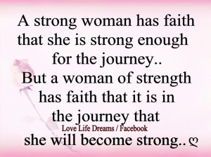 Strong Quotes About Love: A Strong Woman Has Faith That She Is Strong ...