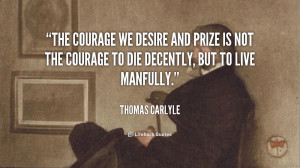 quote Thomas Carlyle the courage we desire and prize is 110783 4 png