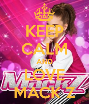 Keep Calm And Love Mack