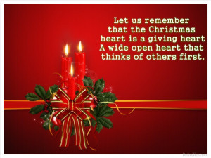 remember that the Christmas heart is a giving heart, a wide open heart ...